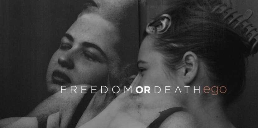 Freedom or Death | Ego
